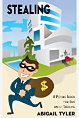 Children's Book About Stealing: A Kids Picture Book About Stealing with Photos and Fun Facts Kindle Edition