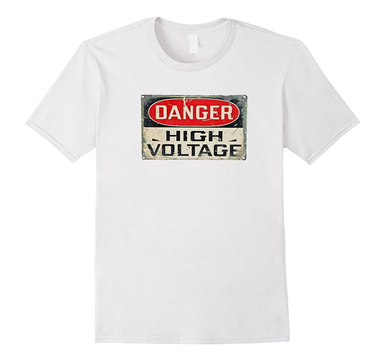 DANGER HIGH VOLTAGE Old Rusted Danger Sign T-shirt.-FL