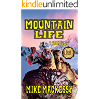 Mountain Life: A Mountain Man Adventure