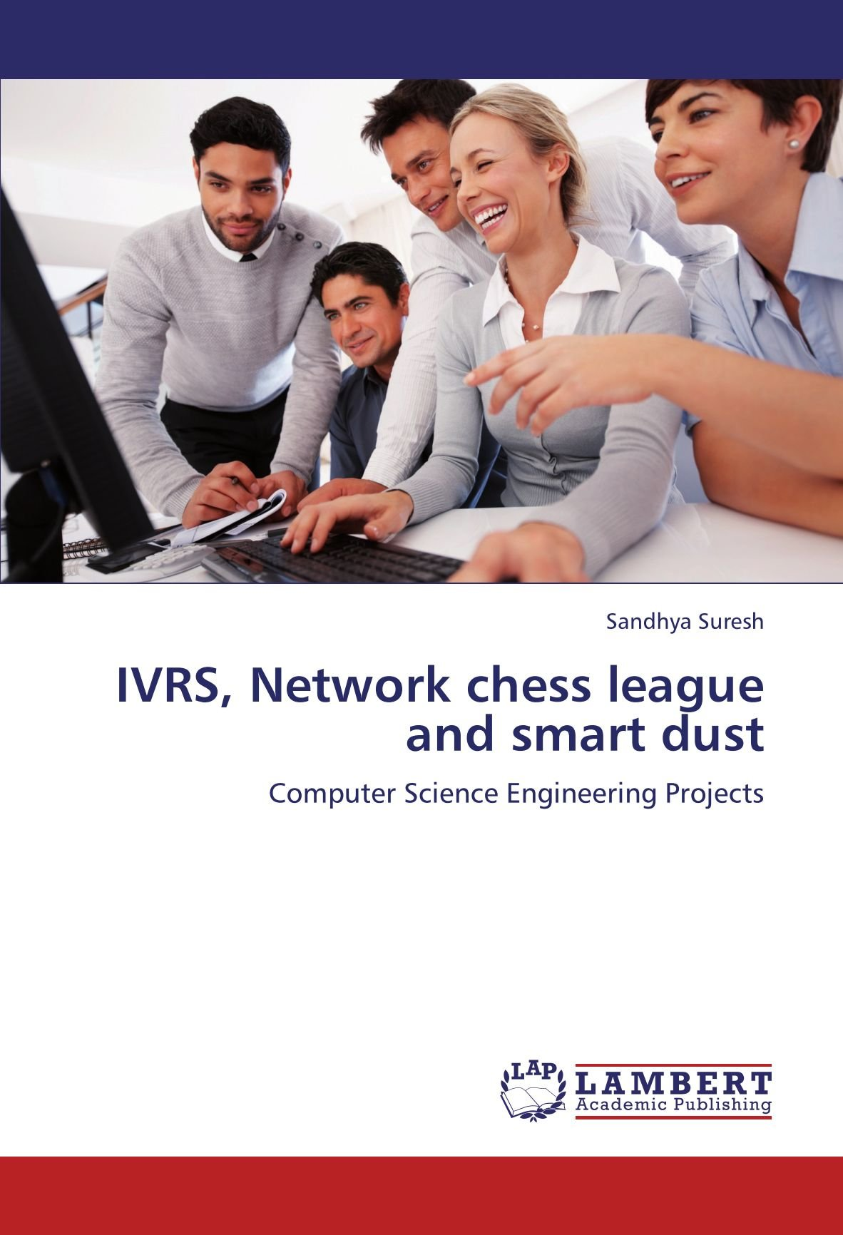 Download IVRS, Network chess league and smart dust: Computer Science Engineering Projects PDF