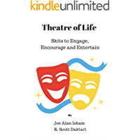 Theatre of Life: Skits to Engage, Encourage and Entertain