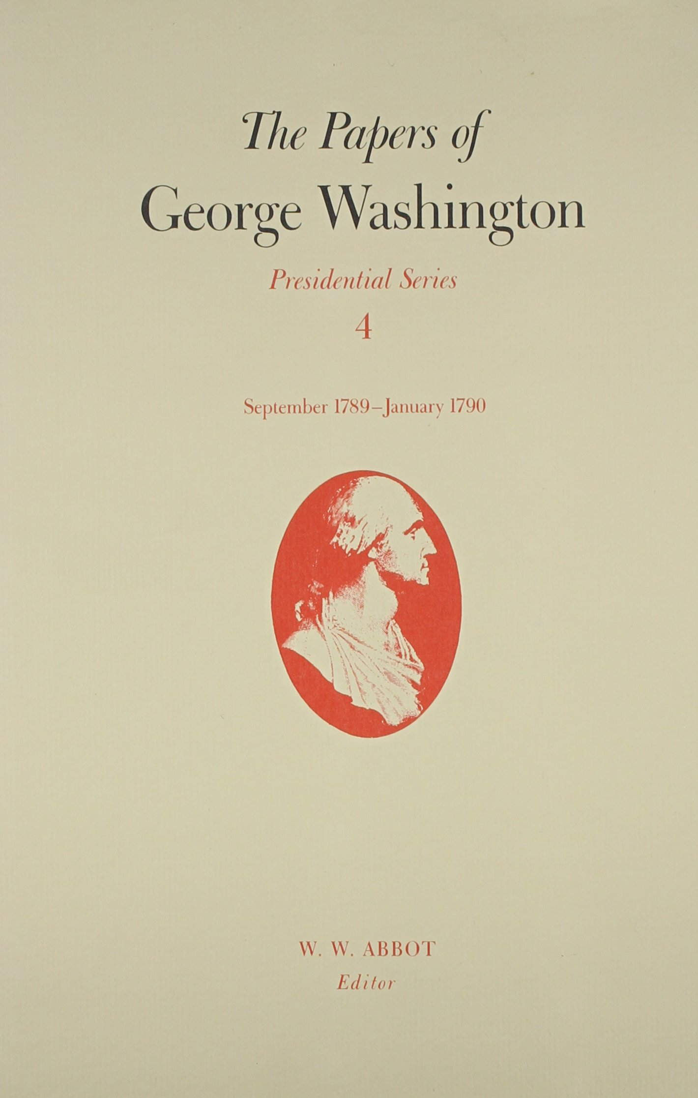 The Papers of George Washington: September 1789-January 1790 (Presidential Series)