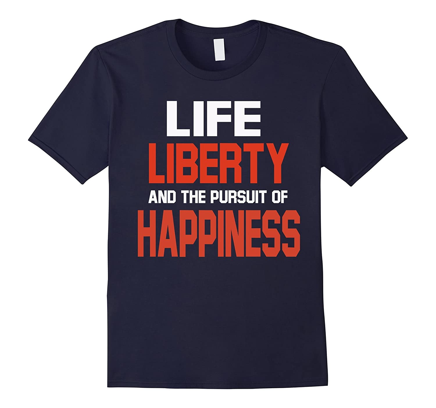 4th of July T- Shirt Life Liberty and the Pursuit-Vaci