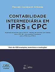 Contabilidade Intermediária em IFRS e CPC - Atualizado de acordo com o CPC 47 - Receita de Contrato com Cliente, com o CPC 48