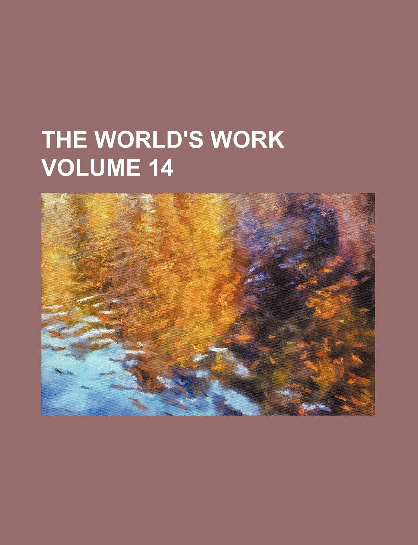 The World's work Volume 14 ebook