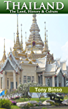 Thailand: The Land, History & Culture (Live to Travel Series)