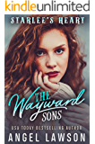 The Wayward Sons: Starlee's Heart: WhyChoose Contemporary Young Adult Romance