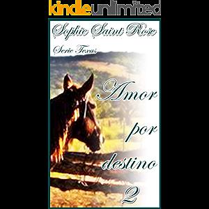 Amor por destino 2 (Spanish Edition)