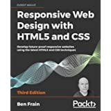 Responsive Web Design with HTML5 and CSS: Develop future-proof responsive websites using the latest HTML5 and CSS techniques,