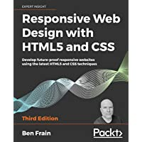 Responsive Web Design with HTML5 and CSS: Develop future-proof responsive websites using the latest HTML5 and CSS techniques, 3rd Edition
