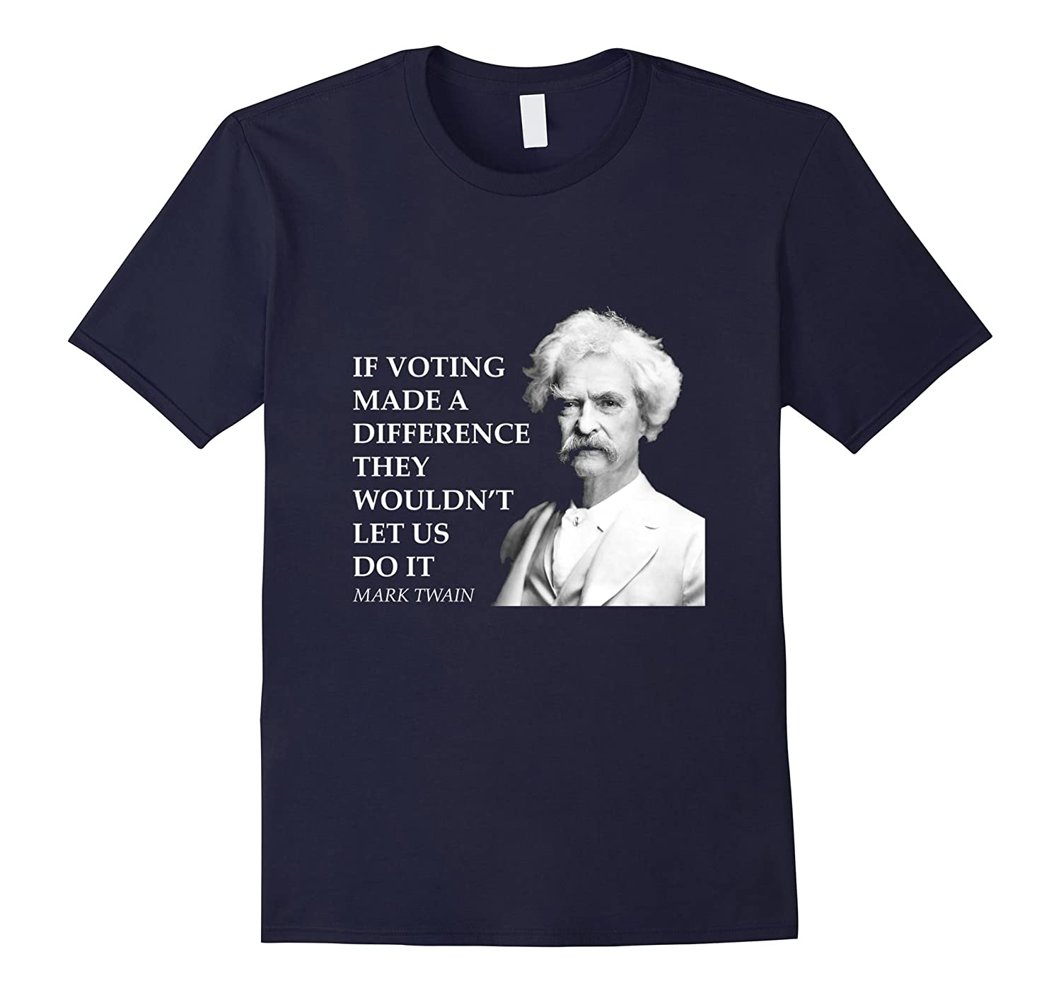 Mark Twain Voting Made A Difference Government T Shirt-Art