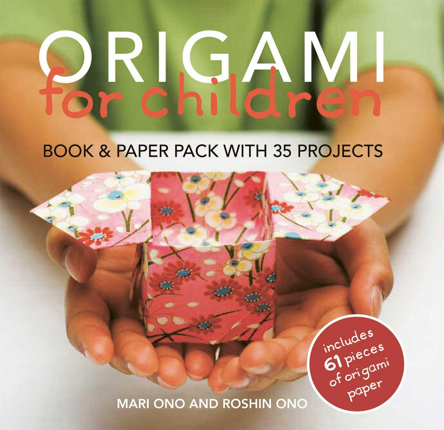 Origami for children book paper pack with 35 projects mari ono origami for children book paper pack with 35 projects mari ono roshin ono 8601200892031 amazon books jeuxipadfo Choice Image