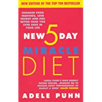 The New 5 Day Miracle Diet : Conquer Food Cravings, Lose Weight and Feel Better...