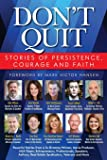 Don't Quit: Stories of Persistence, Courage and Faith
