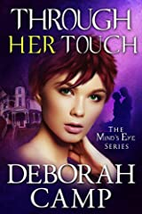 Through Her Touch (Mind's Eye Book 5) Kindle Edition