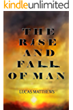The Rise and Fall of Man