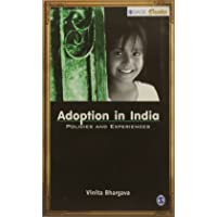 Adoption in India: Policies and Experiences (SAGE Classics)
