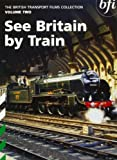The British Transport Films Collection Volume 2 - See Britain By Train [DVD]
