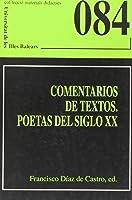 Comentarios De Textos. Poetas Del Siglo XX