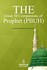 The Great 10 Companions of Prophet (PBUH) Kindle Edition