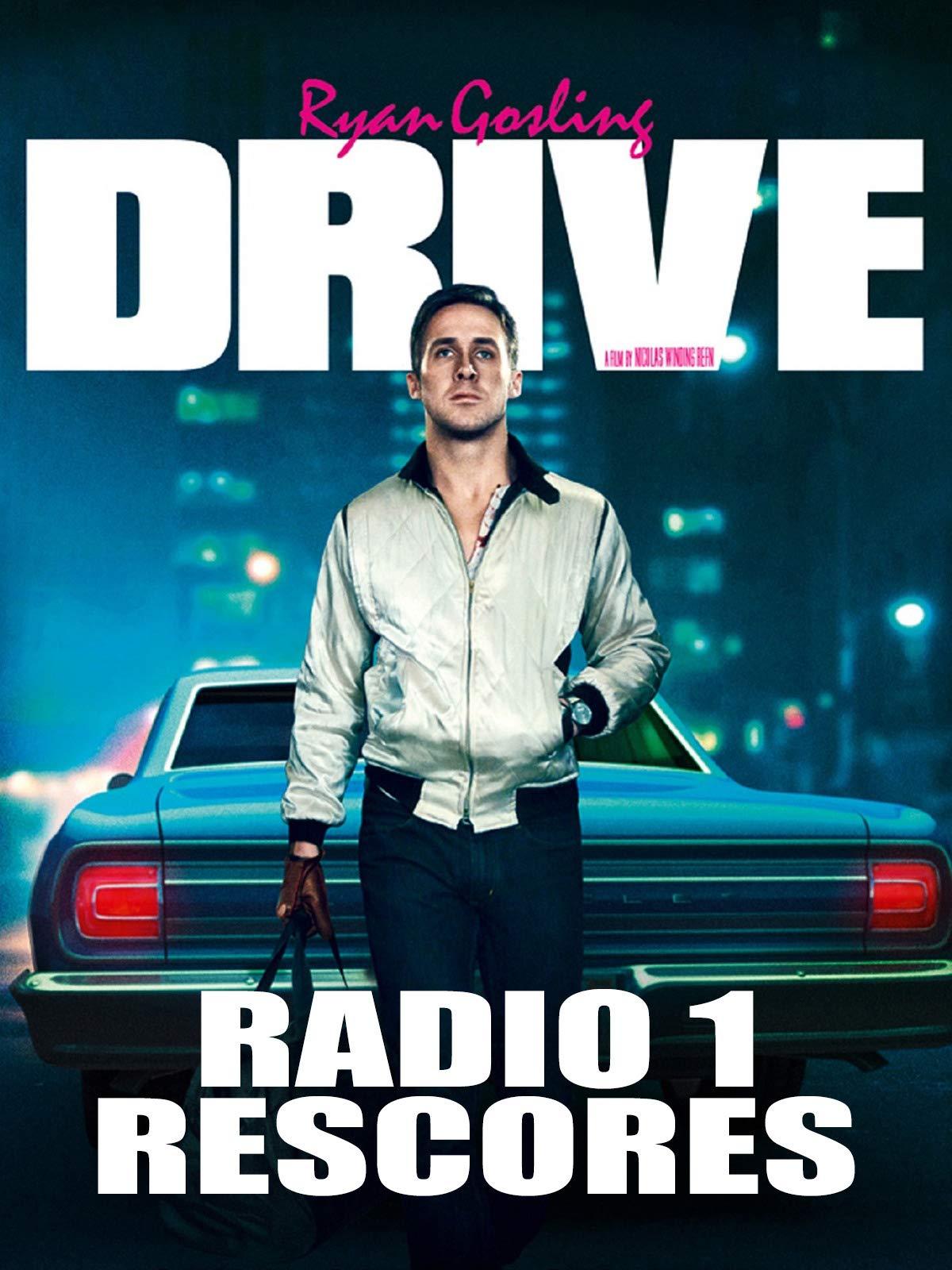 Drive: Radio 1 Rescores
