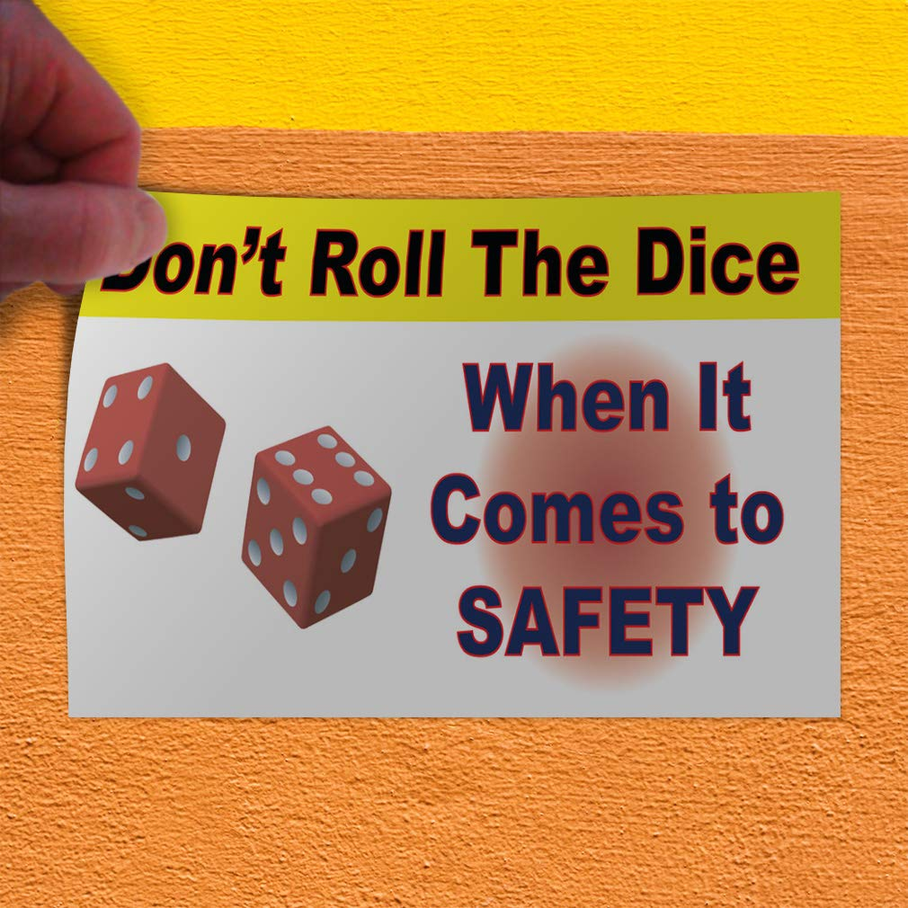 Decal Sticker Multiple Sizes Dont Roll The Dice When It Comes to Safety Industrial /& Craft Dont Roll The Dice When It Comes to Store Sign White