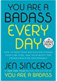 You Are a Badass Every Day: How to Keep Your Motivation Strong, Your Vibe High, and Your Quest for Transformation Unstoppable (Random House Large Print)