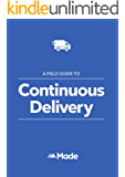 A Field Guide To Continuous Delivery (English Edition)