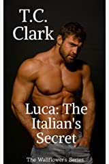 Luca: The Italian's Secret (BWWM) (The Wallflower's Series Book 2) Kindle Edition