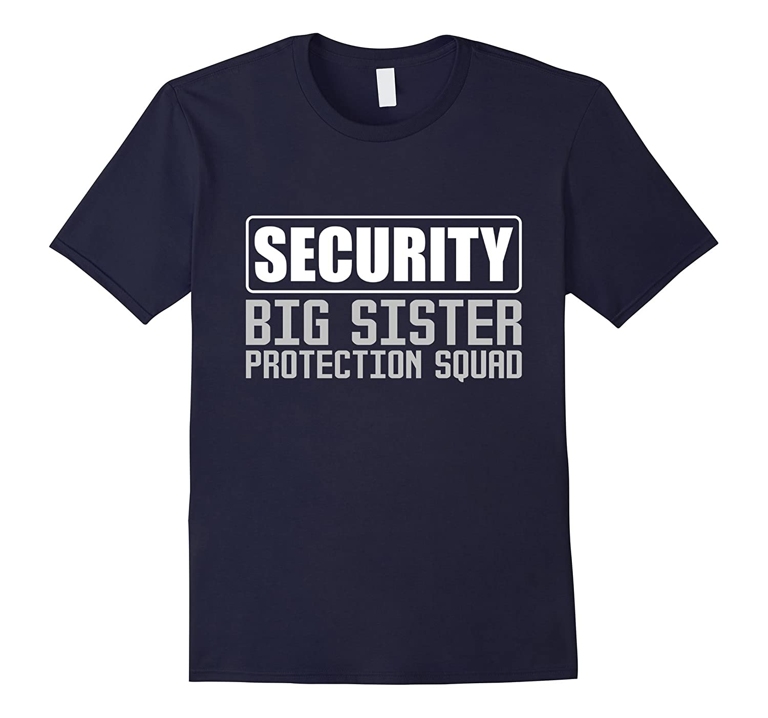 Security Big Sister Protection Squad - T Shirt-BN
