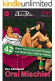 """Oral Mischief"" Sex Positions Catalogue: 42 Ways Your Lips and Tongue Can Make Your Partner Happy (Fanty Kamasutra Book 1)"