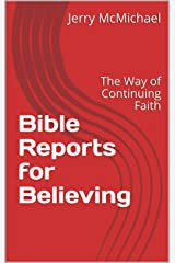 Bible Reports for Believing: The Way of Continuing Faith Kindle Edition