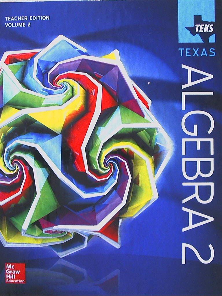 TEKS TEXAS, Algebra 2, Teacher Edition, Volume 2