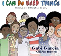 I Can Do Hard Things: Mindful Affirmations For