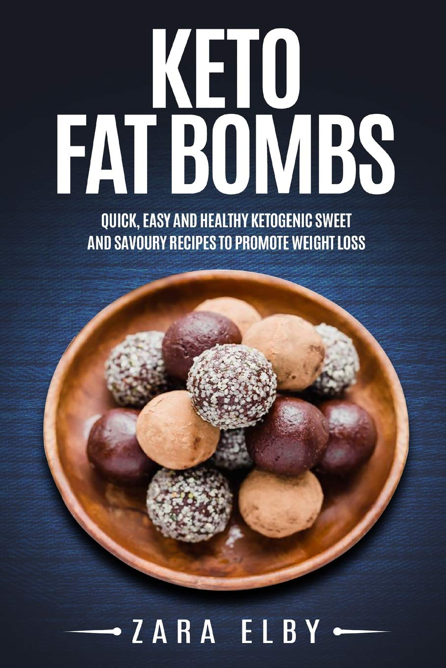 Keto Fat Bombs: Quick, Easy and Healthy Ketogenic Sweet ...