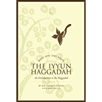 The IYYUN Haggadah: An Introduction to the Haggadah