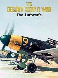 The Second World War: The Luftwaffe