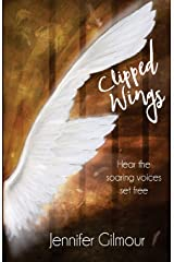 Clipped Wings: Hear the soaring voices set free Paperback