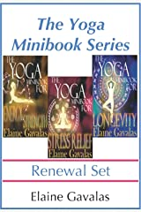 The Yoga Minibook Series Renewal Set: The Yoga Minibook for Stress Relief, The Yoga Minibook for Energy and Strength, The Yoga Minibook for Longevity and Video Tutorials Kindle Edition