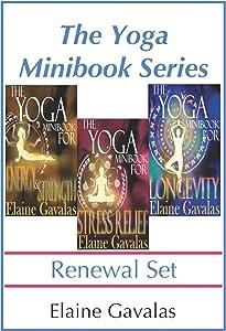 The Yoga Minibook Series Renewal Set: The Yoga Minibook for Stress Relief, The Yoga Minibook for Energy and Strength, The Yoga Minibook for Longevity and Video Tutorials