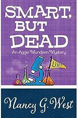 Smart, But Dead (An Aggie Mundeen Mystery) (Volume 3) Paperback