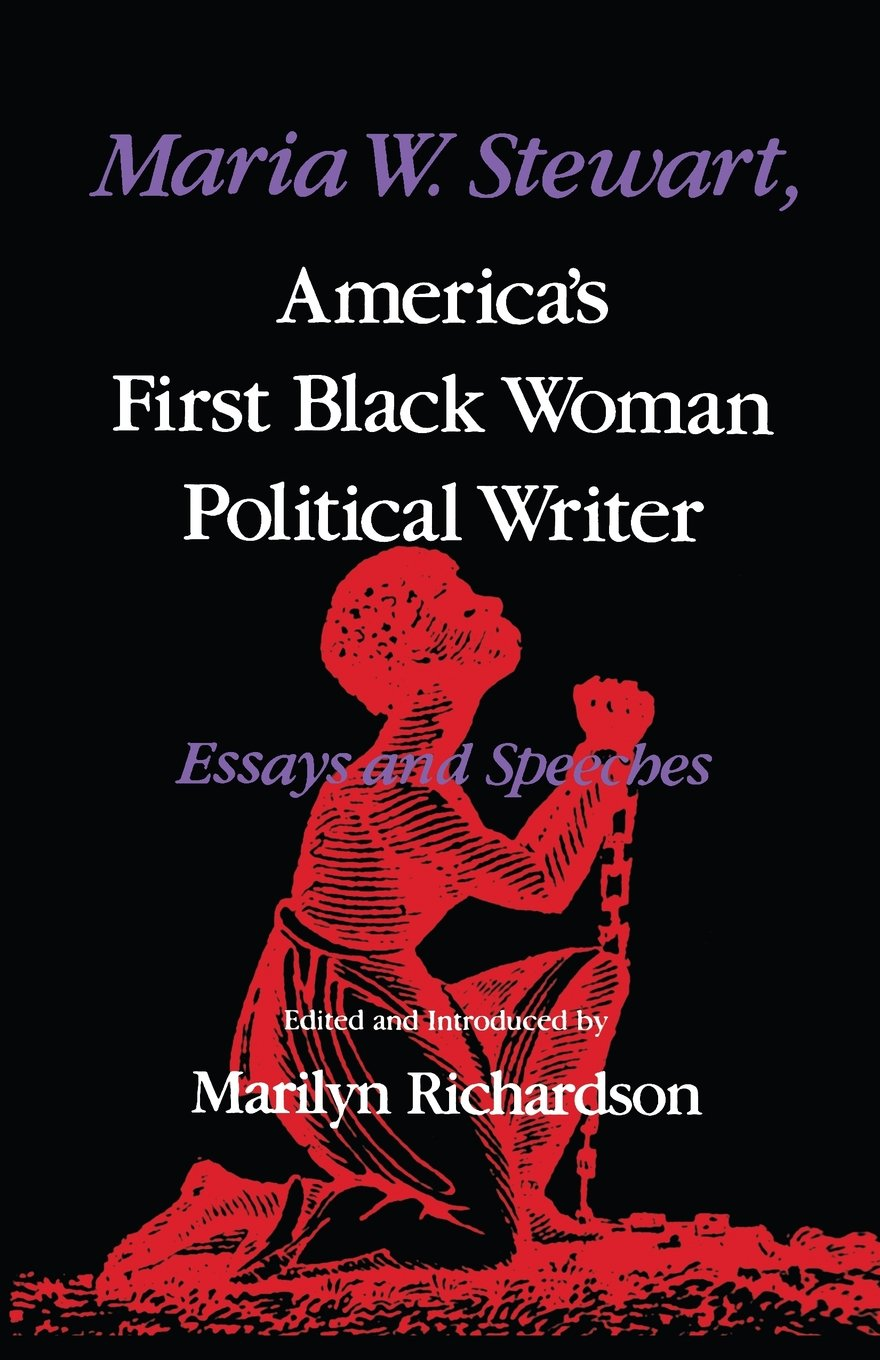 maria w stewart america s first black w political writer maria w stewart america s first black w political writer essays and speeches blacks in the diaspora marilyn richardson 9780253204462 com