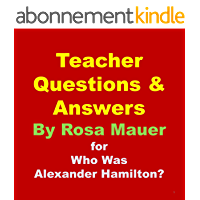 Teacher Questions & Answers for Who Was Alexander Hamilton? (Social Studies Book 1) (English Edition)