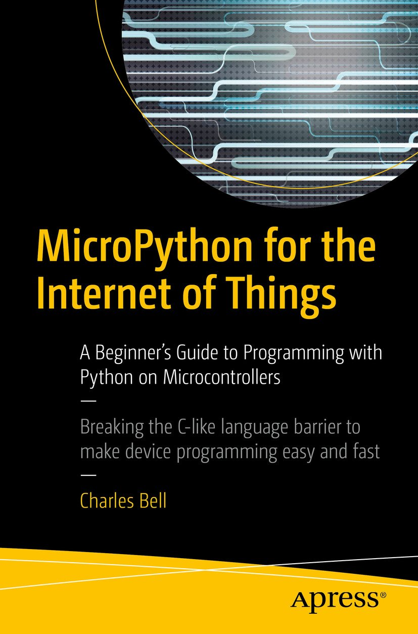 MicroPython for the Internet of Things: A Beginner's Guide