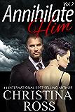 Annihilate Him, Volume 2 (The Annihilate Me/Unleash Me series) (Annihilate Me 2) (English Edition)