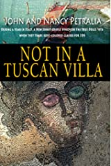 Not in a Tuscan Villa: During a year in Italy, a New Jersey couple discovers the true Dolce Vita when they trade rose-colored glasses for 3Ds Kindle Edition