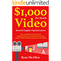 $1,000 Per Month Video SEO: How to Make $1,000 Per Month Ranking Videos for Local Business Clients and CPA Offers Without Having Any SEO Skills (English Edition)