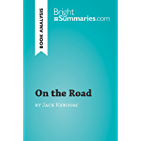 On the Road by Jack Kerouac (Book Analysis): Detailed Summary, Analysis and Reading Guide (BrightSummaries.com) (English Edition)