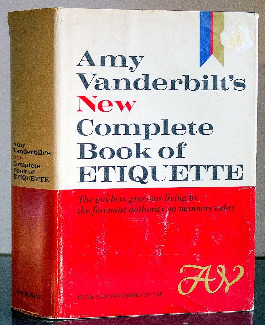 Amazon.com: Amy Vanderbilt\'s Complete Book of Etiquette: a Guide to ...