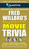 Fred Willard's Magnificent Movie Trivia: Put Your Knowledge of Movies, Actors, Facts & Firsts to the Test (Buzztime Trivia Series)